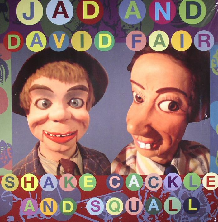 JAD & DAVID FAIR - Shake Cackle & Squall