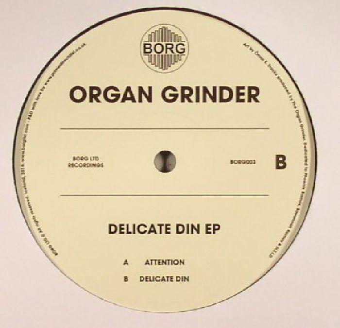 ORGAN GRINDER - Delicate Din EP