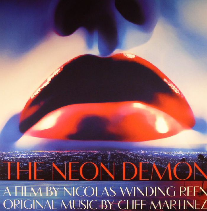 MARTINEZ, Cliff - The Neon Demon (Soundtrack)