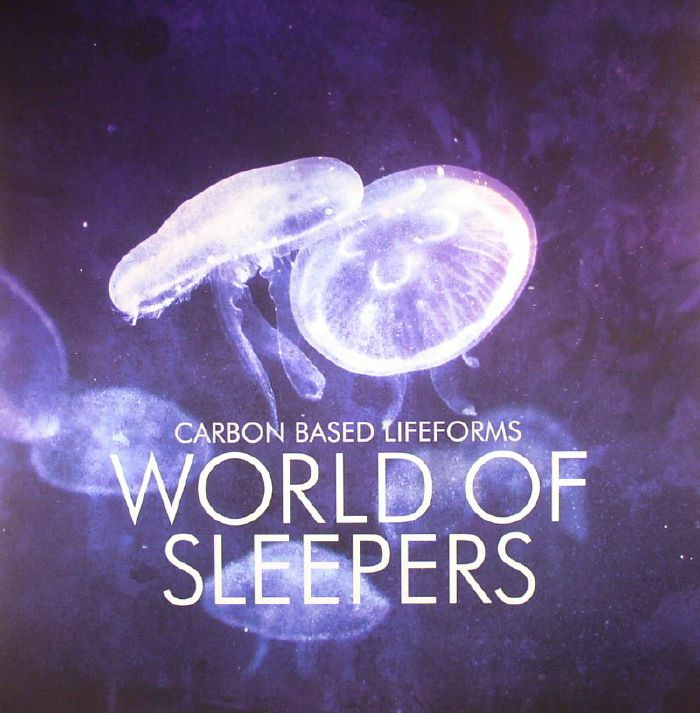 CARBON BASED LIFEFORMS - World Of Sleepers