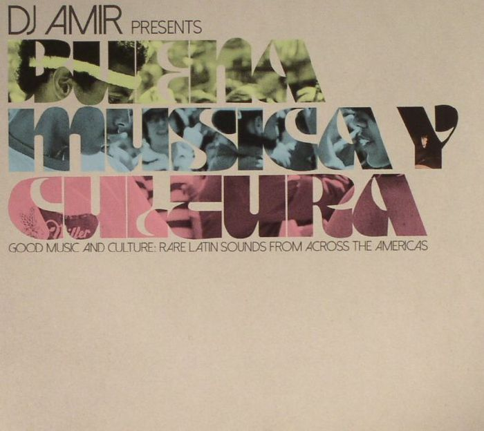 DJ AMIR/VARIOUS - Buena Musica Y Cultura: Good Music & Culture: Rare Latin Sounds From Across The Americas