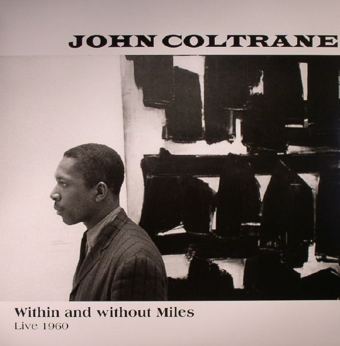 COLTRANE, John - Within & Without Miles: Live 1960