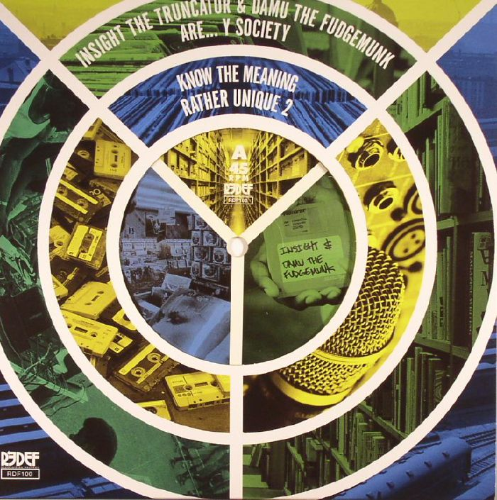 Y SOCIETY aka DAMU THE FUDGEMUNK/INSIGHT THE TRUNCATOR - Know The Meaning/Rather Unique 2