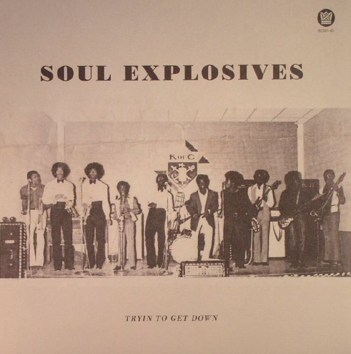SOUL EXPLOSIVES - Tryin To Get Down