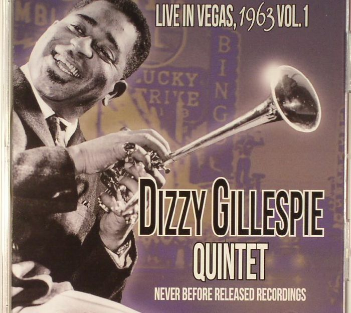 GILLESPIE, Dizzy - Live In Vegas:1963 Vol 1: Never Before Released Recordings