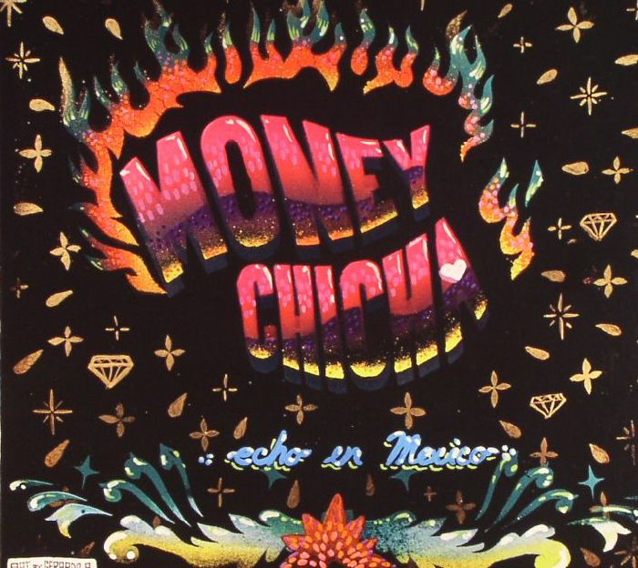 MONEY CHICHA - Echo En Mexico