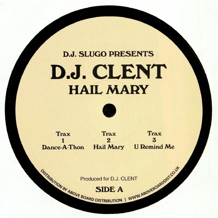 Dj Slugo Presents Dj Clent Hail Mary Vinyl At Juno Records.