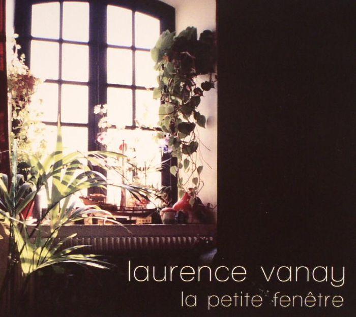 VANAY, Laurence - La Petite Fenetre