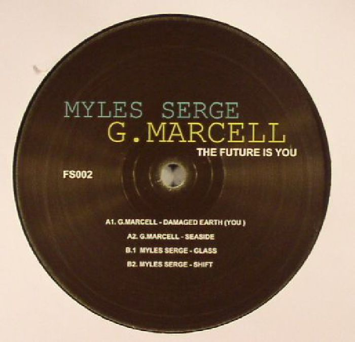 G MARCELL/MYLES SERGE - The Future Is You EP