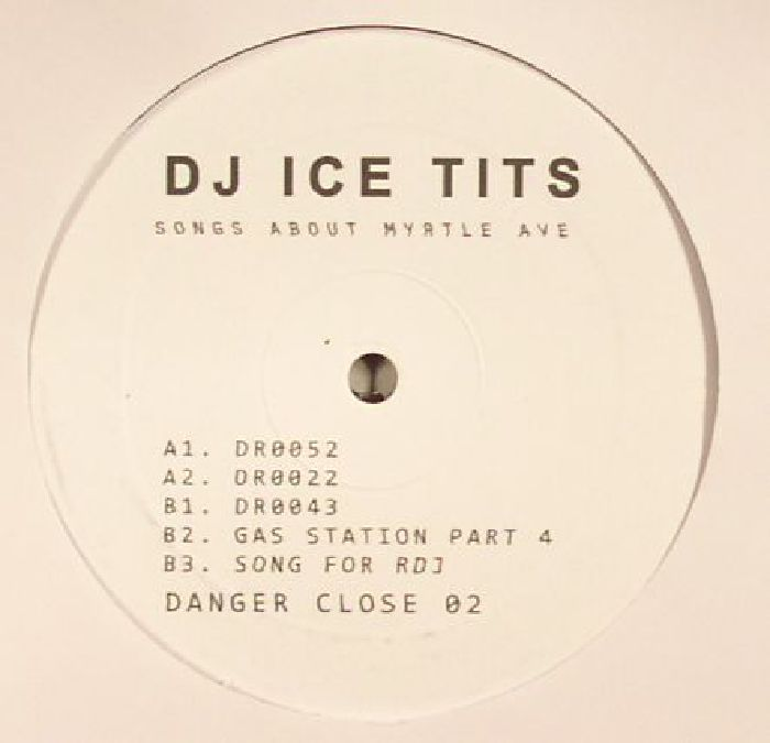 DJ ICE TITS - Songs About Myrtle Ave