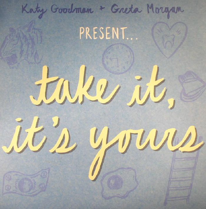 GOODMAN, Katy/GRETA MORGAN - Take It It's Yours