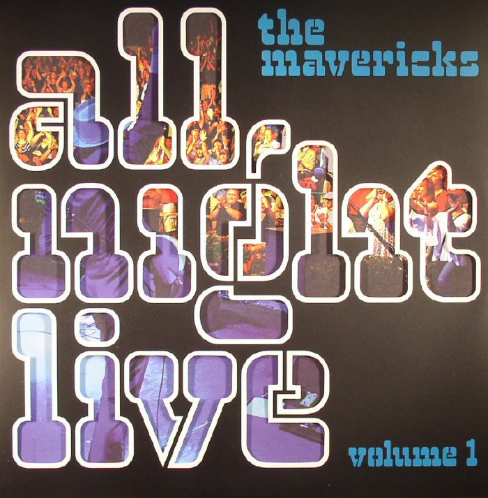 MAVERICKS, The - All Night Live Volume 1