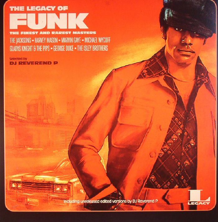 DJ REVEREND P/VARIOUS - The Legacy Of Funk: The Finest & Rarest Masters