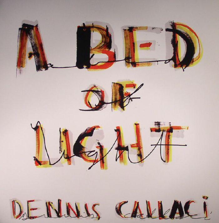 CALLACI, Dennis - A Bed Of Light