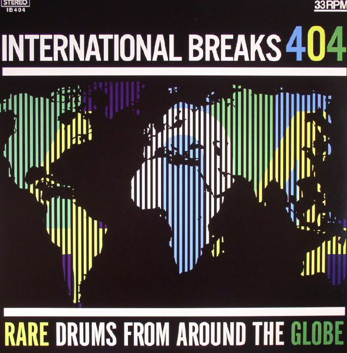 VARIOUS - International Breaks 404: Rare Drums From Around The Globe