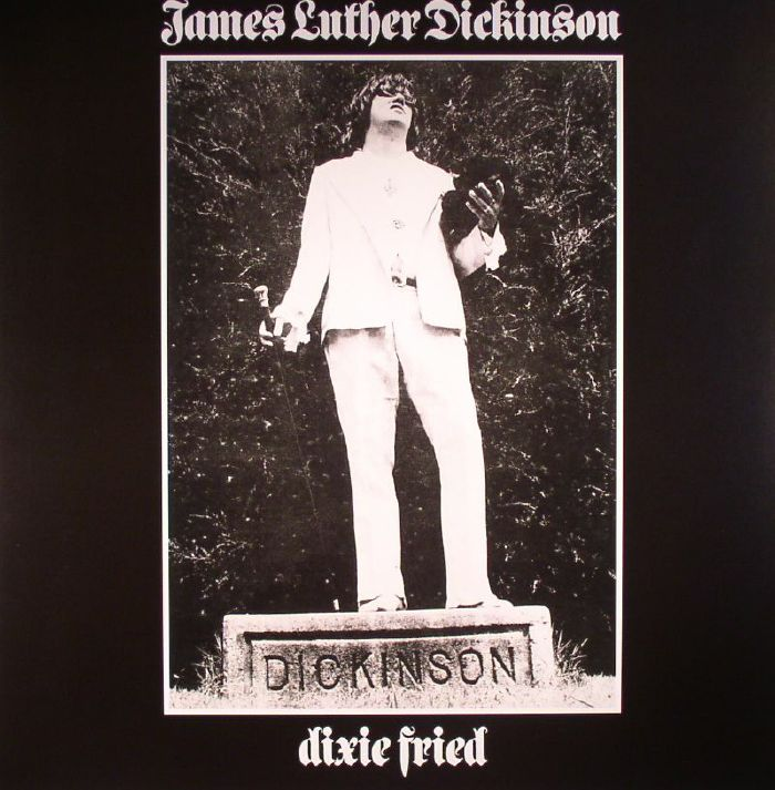 DICKINSON, James Luther - Dixie Fried