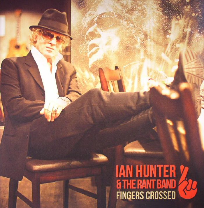 HUNTER, Ian & THE RANT BAND - Fingers Crossed