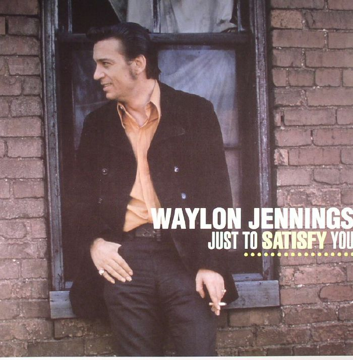 Waylon JENNINGS Just To Satisfy You vinyl at Juno Records.