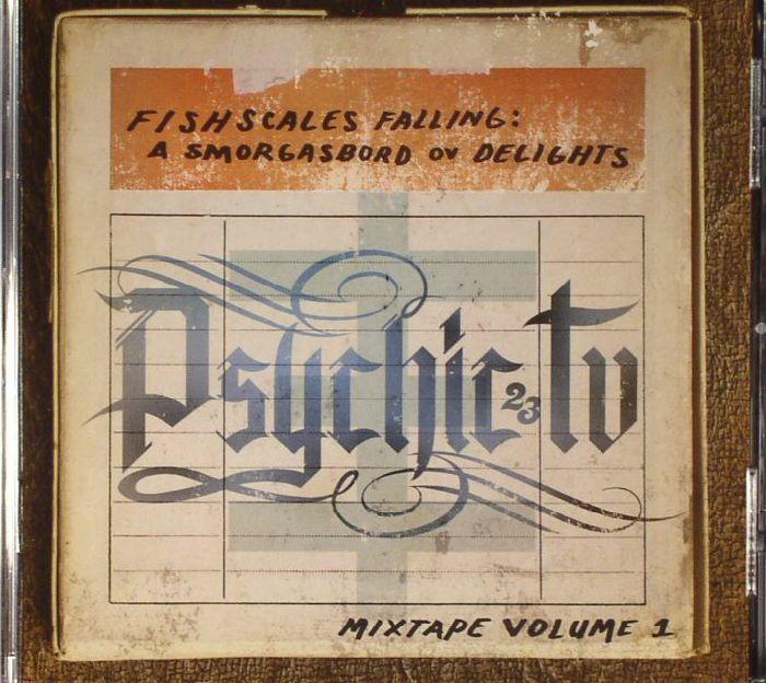 PSYCHIC TV - Fishscales Falling: A Smorgasbord Ov Delights Mixtape Volume 1