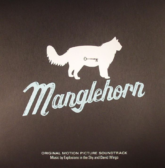 EXPLOSIONS IN THE SKY/DAVID WINGO - Manglehorn: 20th Anniversary Edition (Soundtrack)