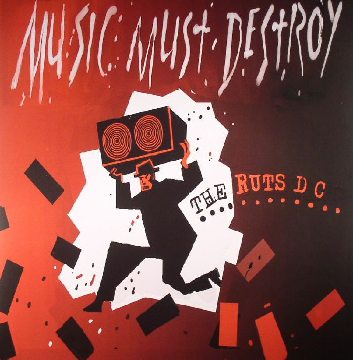 RUTS DC, The - Music Must Destroy