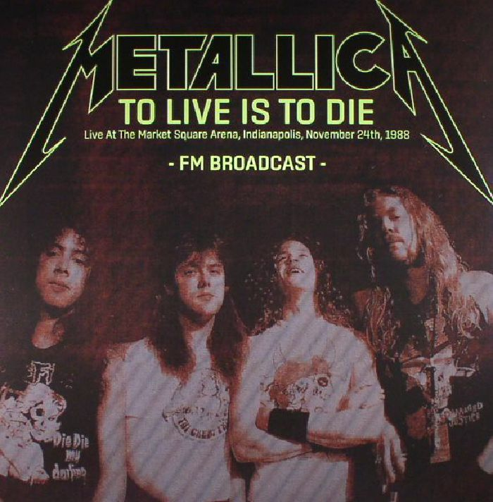 Metallica to live is to die live at the market square for House music 1988