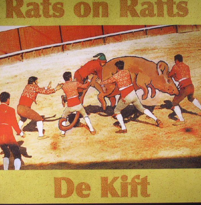 RATS ON RAFTS/DE KIFT - Rats On Rafts