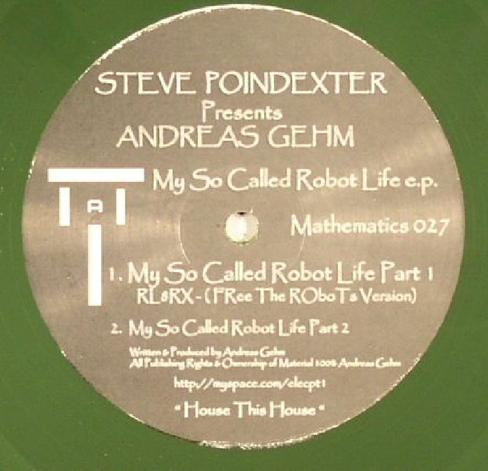 POINDEXTER, Steve presents ANDREAS GEHM - My So Called Robot Life