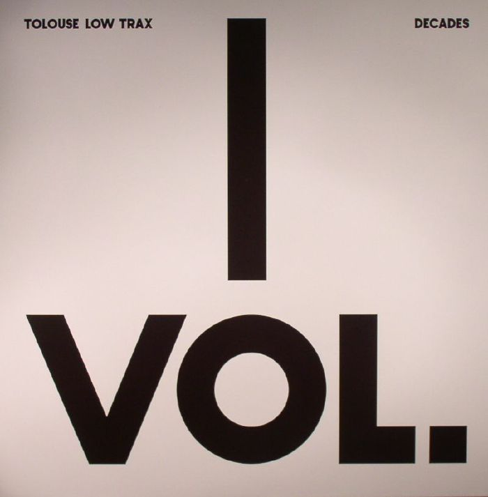 TOLOUSE LOW TRAX - Decades Vol 1/3