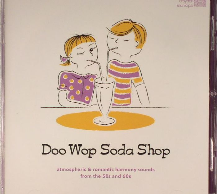 VARIOUS - Doo Wop Soda Shop: Atmospheric & Romantic Harmony Sounds From The 50's & 60's