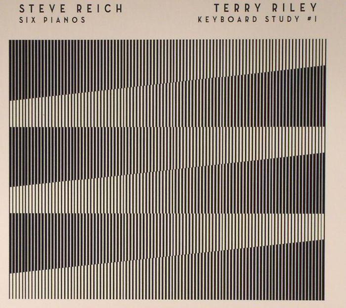 REICH, Steve/TERRY RILEY - Six Pianos/Keyboard Study #1