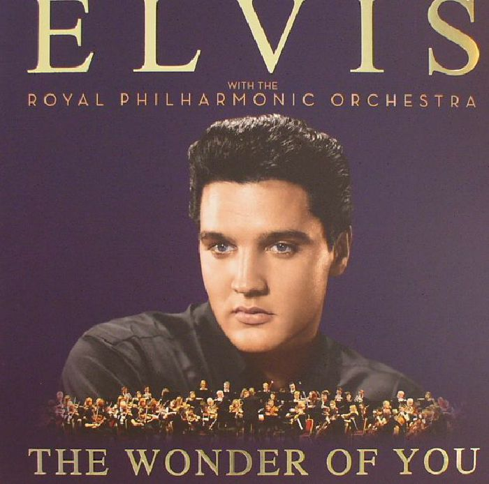 PRESLEY, Elvis with THE ROYAL PHILHARMONIC ORCHESTRA - The Wonder Of You (Deluxe Edition)