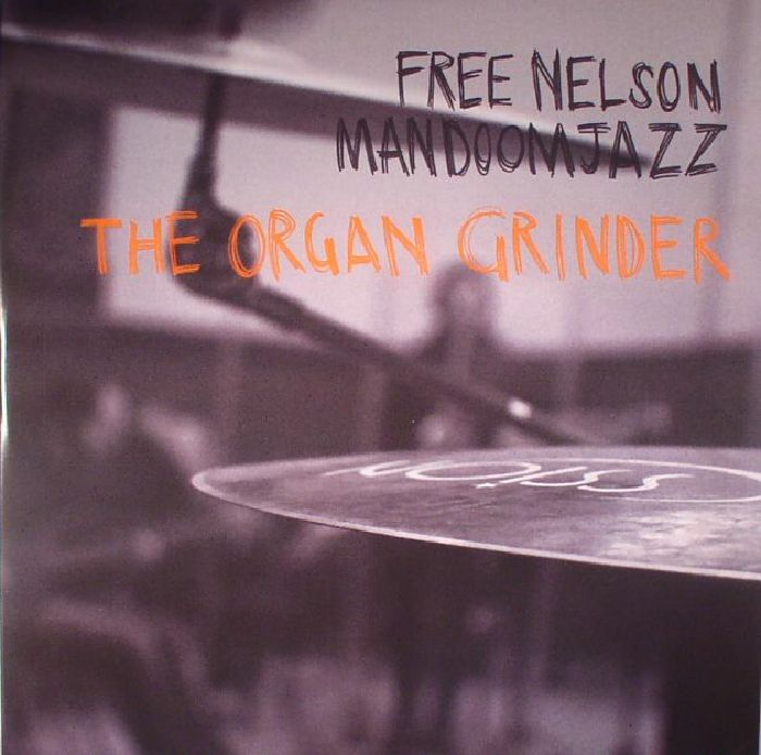 FREE NELSON MANDOOMJAZZ - The Organ Grinder