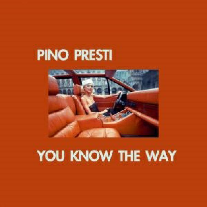 PRESTI, Pino - You Know The Way