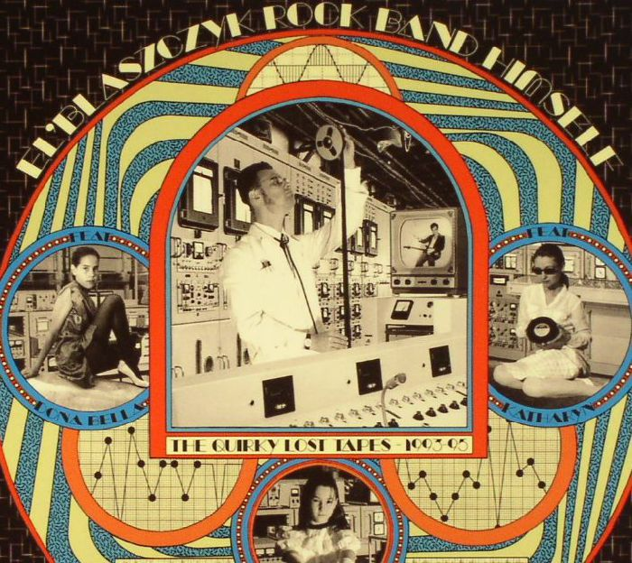 EL'BLASZCZYK ROCK BAND HIMSELF - The Quirky Lost Tapes 1993-1995