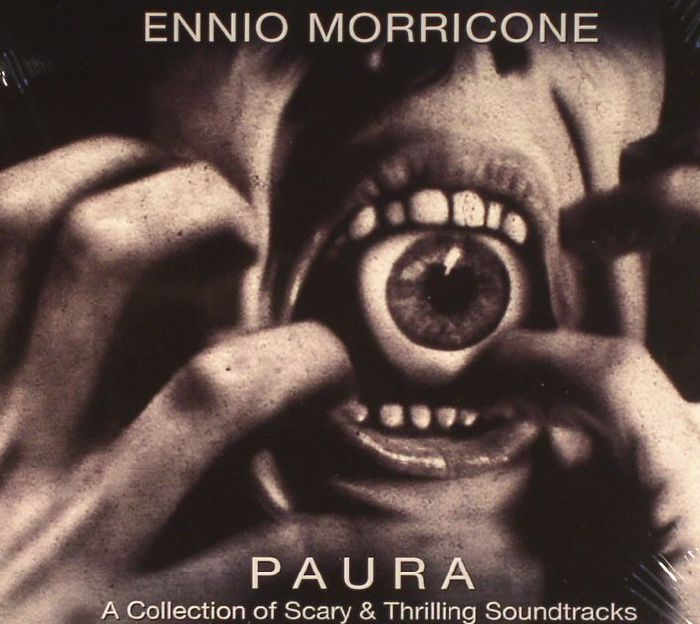 MORRICONE, Ennio - Paura: A Collection Of Scary & Thrilling Soundtracks