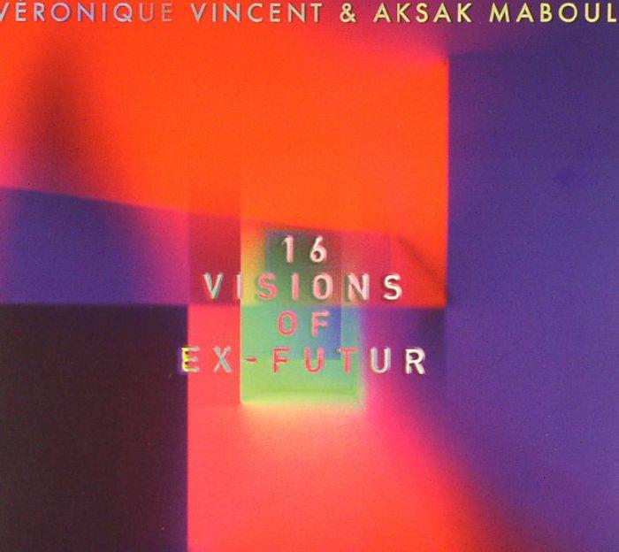 VINCENT, Veronique/AKSAK MABOUL - 16 Visions Of Ex Futur