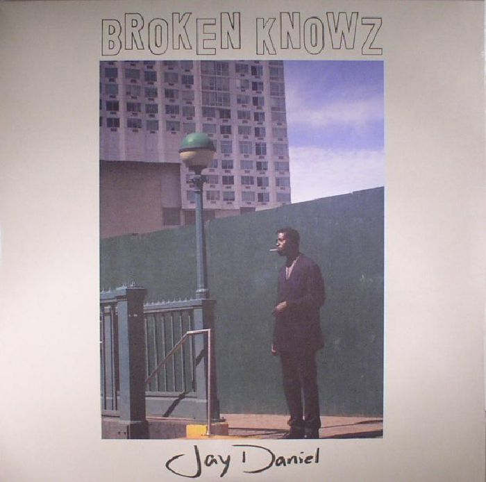 DANIEL, Jay - Broken Knowz