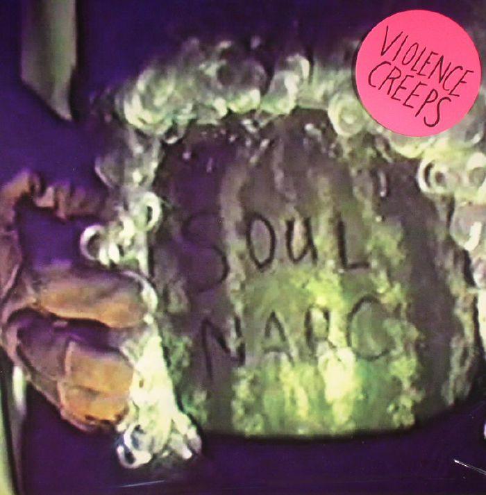 VIOLENCE CREEPS - Soul Narc
