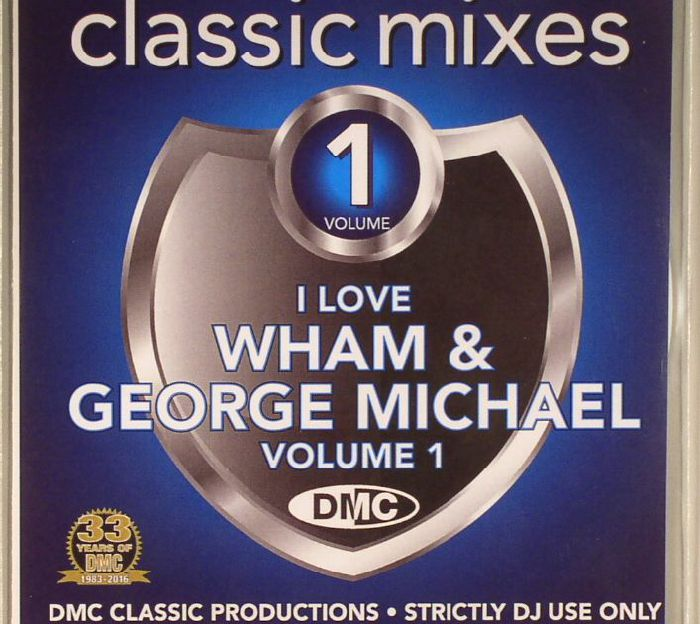 MICHAEL, George/WHAM/VARIOUS - DMC Classic Mixes: I Love Wham & George Michael Volume 1 (Strictly DJ Only)