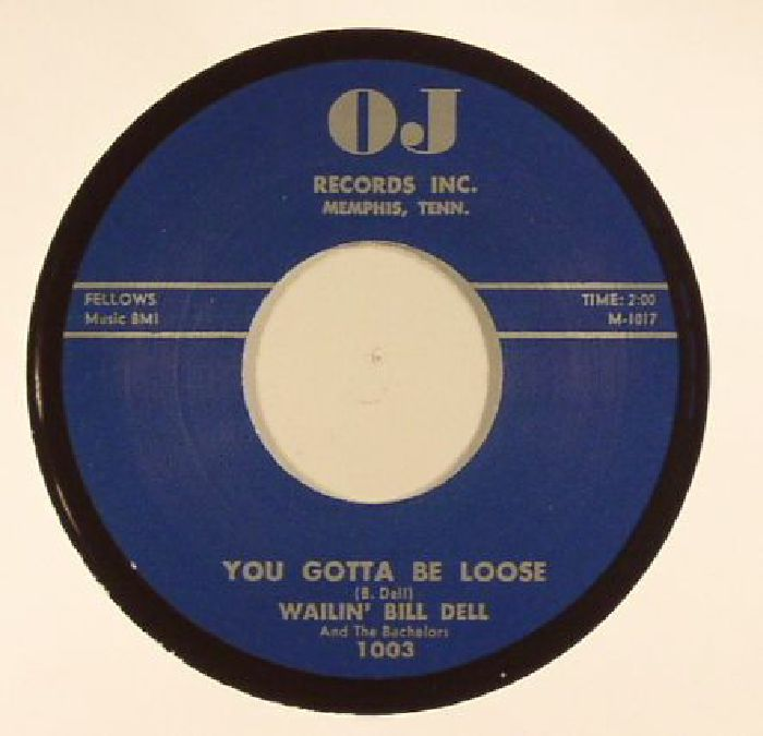 WAILIN' BILL DELL - You Gotta Be Loose