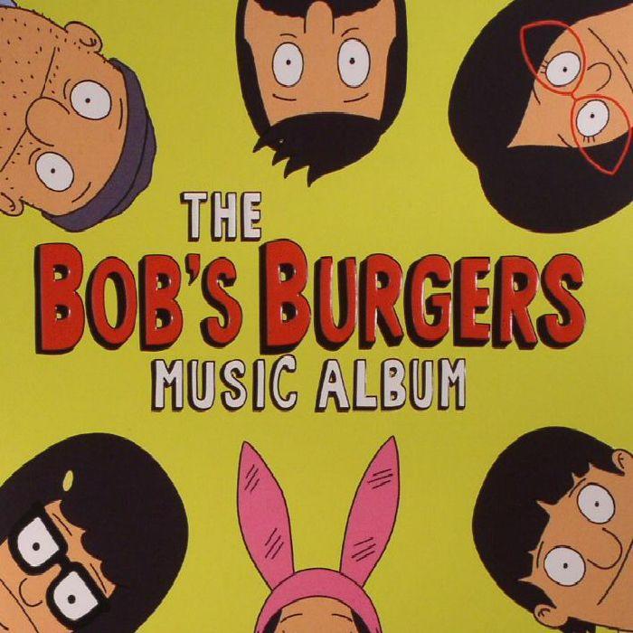 BOB'S BURGERS - The Bob's Burgers Music Album (Soundtrack)