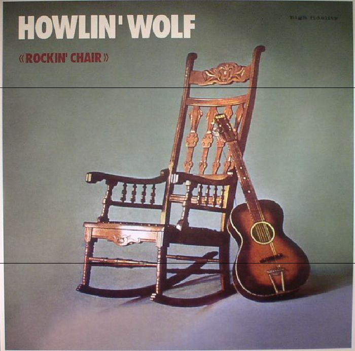 howlin wolf the rockin chair vinyl at juno records. Black Bedroom Furniture Sets. Home Design Ideas