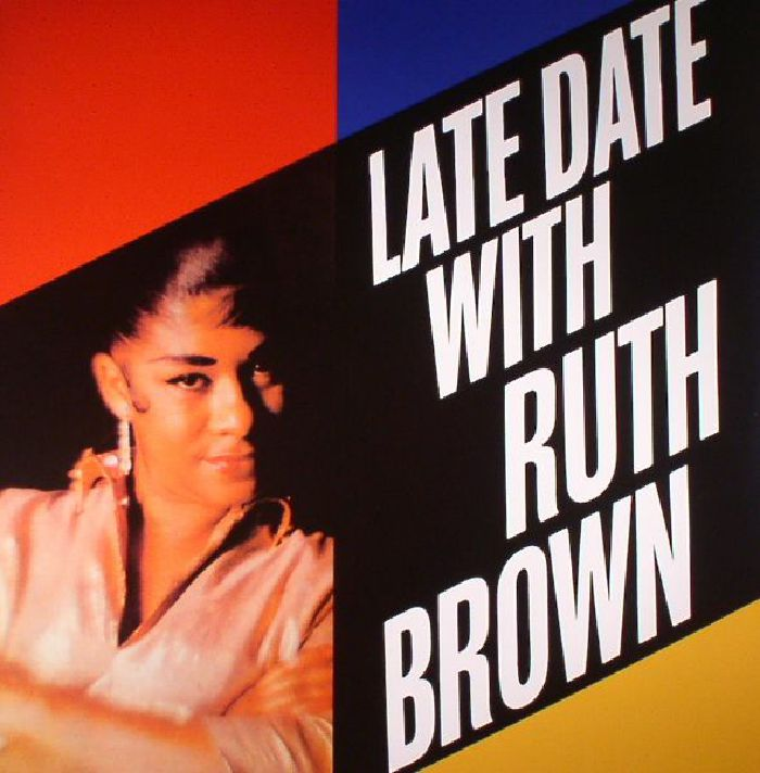 BROWN, Ruth - Late Date With Ruth Brown (reissue)