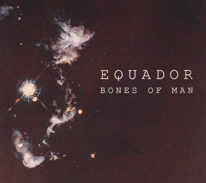 EQUADOR - Bones Of Man