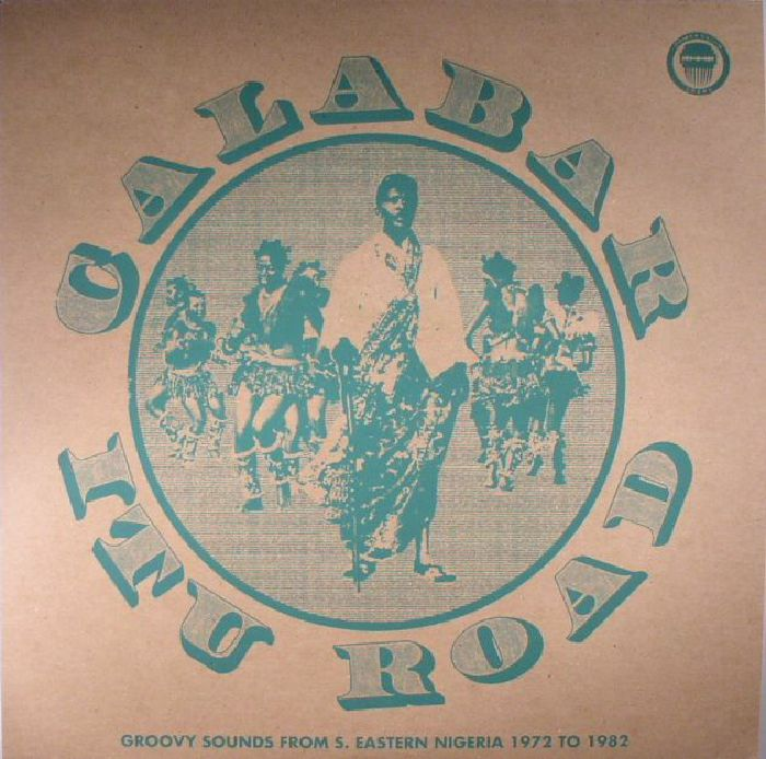 VARIOUS - Calabar-Itu Road: Groovy Sounds From South Eastern Nigeria (1972-1982)