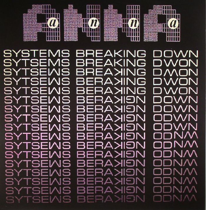 ANNA - Systems Breaking Down (reissue)