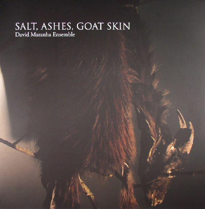 DAVID MARANHA ENSEMBLE - Salt Ashes, Goat Skin