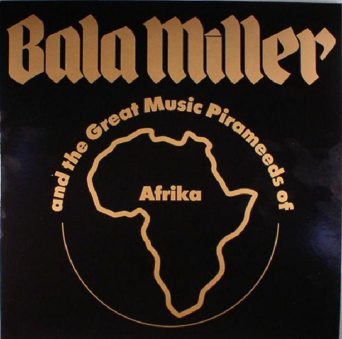 MILLER, Bala & THE GREAT MUSIC PIRAMEEDS OF AFRIKA - Pyramids (reissue)