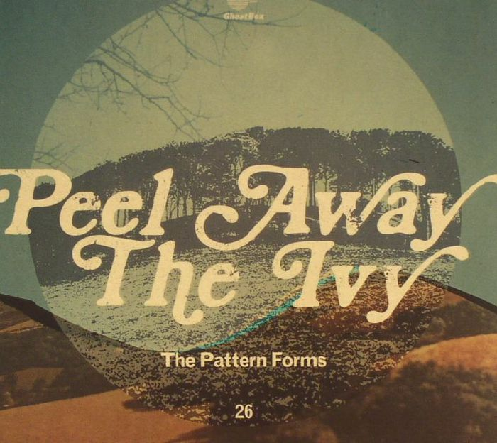 PATTERN FORMS, The - Peel Away The Ivy